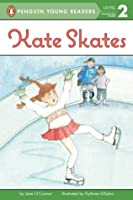 Kate Skates (Penguin Young Readers, L2)