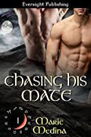Chasing His Mate (The Year of Moons Book 1)