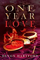 ONE YEAR LOVE - Part One (The ONE YEAR LOVE Series Book 1)