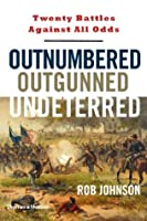 Outnumbered, Outgunned, Undeterred: Twenty Battles Against All Odds
