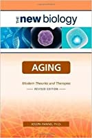 Aging: Modern Theories and Therapies