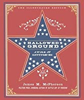 Hallowed Ground: An Illustrated History of the Walk at Gettysburg
