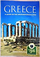 Greece A Guide to the Archeological Sites