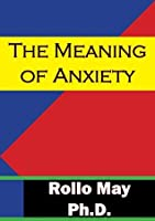 The Meaning Of Anxiety