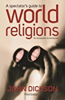A Spectator's Guide to World Religions: An Introduction to the Big Five