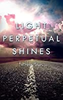 Light Perpetual Shines