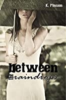 Between The Raindrops: Tempting Fate