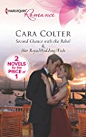 Second Chance with the Rebel & Her Royal Wedding Wish
