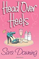 Head Over Heels: A Chick Lit Novel about Love, Friendship...and Shoes