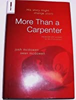 More Than a Carpenter (Expanded and Updated for the 21st Century)