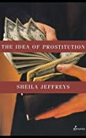 The Idea of Prostitution
