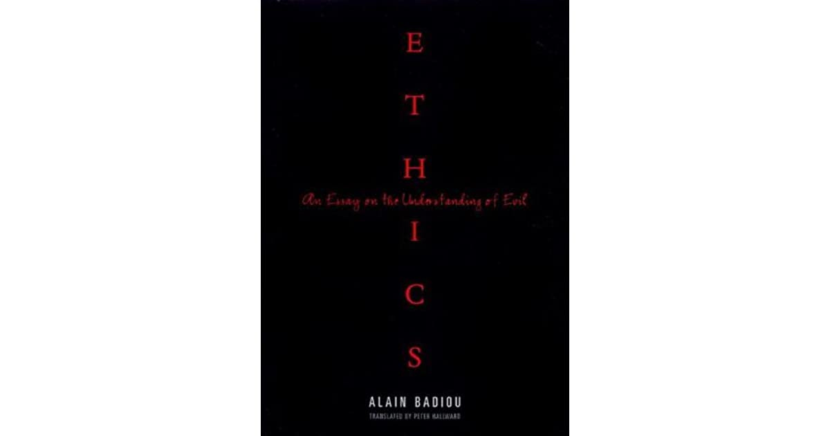 essay ethics evil understanding The paperback of the ethics: an essay on the understanding of evil by alain badiou at barnes & noble free shipping on $25 or more.