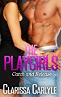 The Playgirls Book 1: Catch and Release