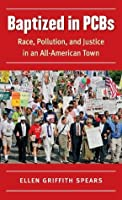 Baptized in PCBs: Race, Pollution, and Justice in an All-American Town (New Directions in Southern Studies)