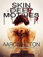 Skin Deep Motives (Alternative Investigations Book 1)