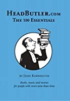 HeadButler.com: The 100 Essentials: Books, music and movies for people with more taste than time