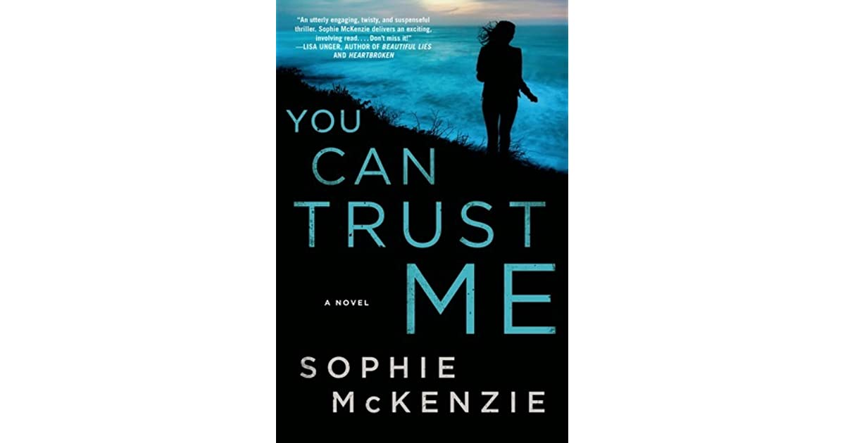 Sophie Kinsella Quote You Can Want And Want And Want But: You Can Trust Me By Sophie McKenzie