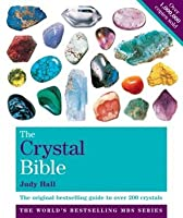 The Crystal Bible, Volume 1: The definitive guide to over 200 crystals (The Crystal Bible Series)
