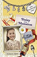 Our Australian Girl: Daisy in the Mansion (Book 3)