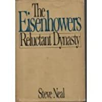 The Eisenhowers: Reluctant Dynasty