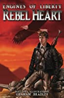 Rebel Heart (Engines of Liberty Book 1)