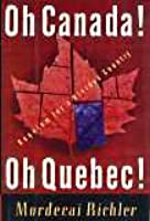 Oh Canada! Oh Quebec!: Requiem for a Divided Country