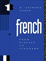 French: From Dialect to Standard