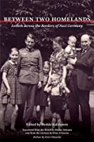 Between Two Homelands: Letters across the Borders of Nazi Germany