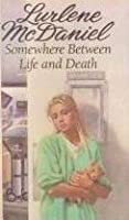 Somewhere Between Life and Death (Erin Bennett, #1)
