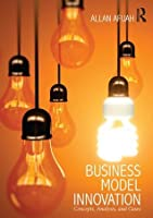 Business Model Innovation: Concepts, Analysis, and Cases
