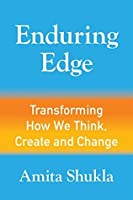 Enduring Edge: Transforming How We Think, Create and Change
