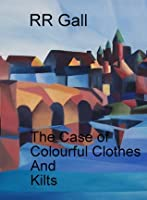 The Case of Colourful Clothes and Kilts