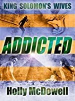 King Solomon's Wives: Addicted