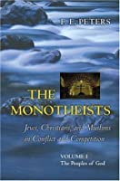 The Monotheists: Jews, Christians, and Muslims in Conflict: Two-Volume Slipcase Set