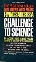 Flying Saucers a Challenge to Science: The UFO Enigma