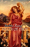 Helen of Troy - Annotated (Original 1882 Edition)