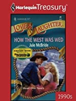 How the West Was Wed (Love and Laughter)
