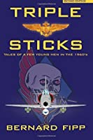Triple Sticks: Tales of a Few Young Men in the 1960s