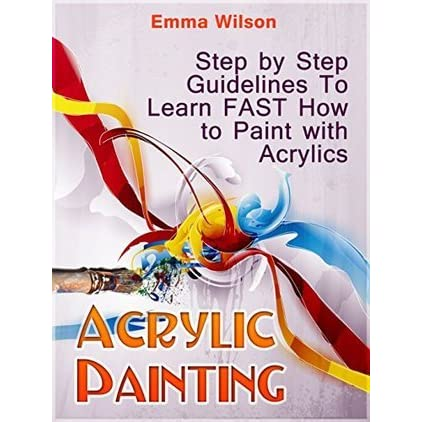 Acrylic painting step by step guidelines to learn fast for Learn to paint with acrylics
