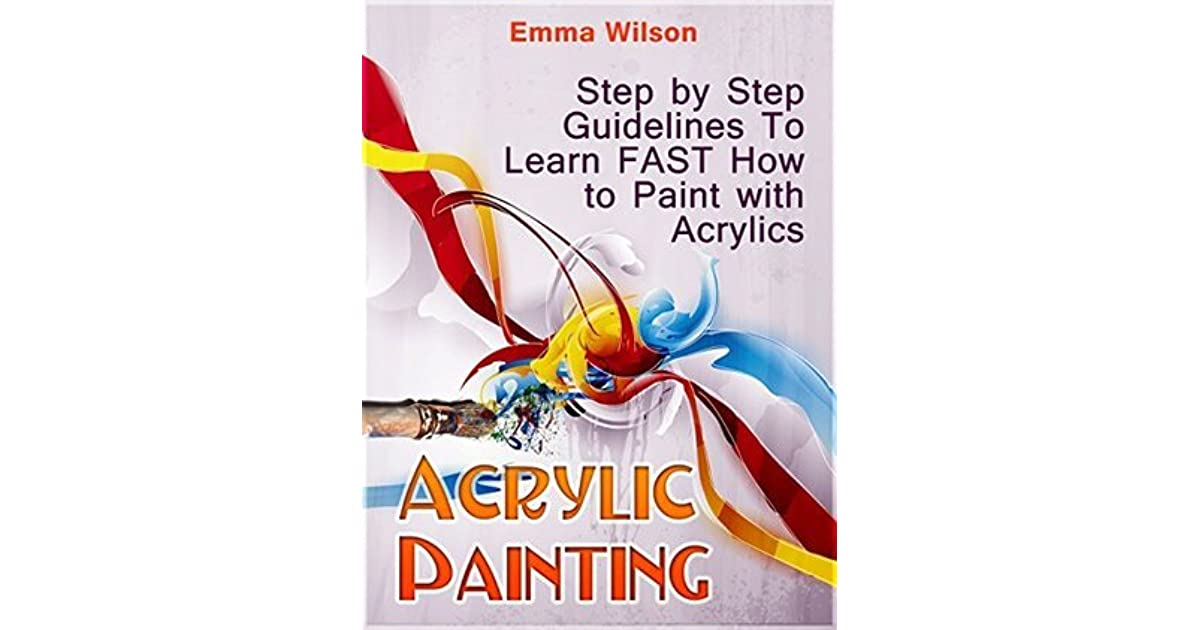 28 beginners learn to paint acrylic for Learn to paint with acrylics