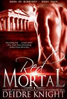 Red Mortal: The Gods of Midnight Series, Book 4 (Paranormal Romance)