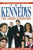 The Kennedys: The Third Generation