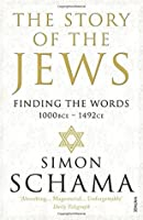 The Story of the Jews: Finding the Words, 1000 BCE – 1492 CE