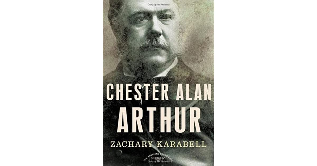 Chester Alan Arthur (The American Presidents, #21) By