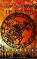 Worlds Burn Through (Chronicles of Nowhere, Vol. 1)