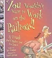 You Wouldn't Want to Work on the Railroad: A Track You'd Rather Not Go Down