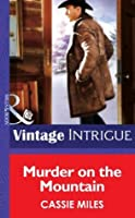 Murder on the Mountain (Mills & Boon Intrigue) (Rocky Mountain Safe House - Book 2)