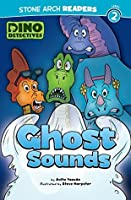 Ghost Sounds (Dino Detectives)