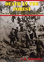 Death In The Forest; The Story Of The Katyn Forest Massacre