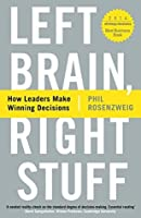 Left Brain, Right Stuff: How Leaders Make Winning Decisions